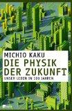 Michio Kaku - Die Physik der Zukunft